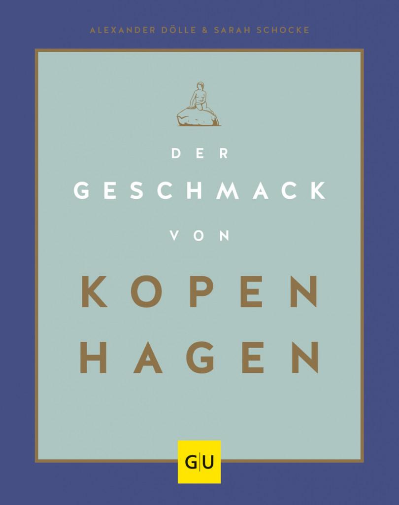 Der Geschmack von Kopenhagen: Coffe table book mit dänischen Rezepte